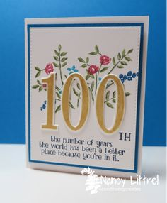 Ivene's Birthday :-) by nancy littrell – Cards and Paper Crafts at Spl… – Gift Ideas 2019 100th Birthday Card, Old Birthday Cards, Handmade Birthday Cards, Birthday Quotes, Birthday Greetings, Special Birthday, 100 Years Celebration, Milestone Birthdays, Stampin Up Cards