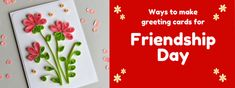 Friendship Day Cards With Name - Friendship Day Cards, Happy Friendship Day Images, Friendship Day Greetings, Friendship Wishes, Greeting Cards, Crafty, Make It Yourself, How To Make