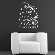 Rain Is Just Confetti From The Sky Wall Sticker - Quote Wall Sticker in Home, Furniture & DIY, Home Decor, Wall Decals & Stickers | eBay