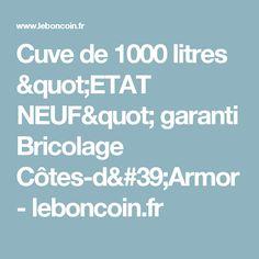 """Cuve de 1000 litres """"ETAT NEUF"""" garanti Bricolage Côtes-d'Armor - leboncoin.fr"""