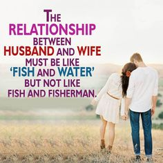 "#Marriage Quote - ""The relationship between Husband and Wife must be like Fish and Water, but not like Fish and Fisherman."""