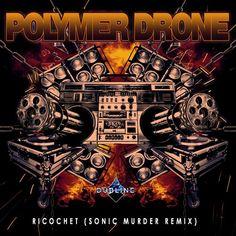 Polymer Drone, Sonic Murder — Ricochet(Sonic Murder Remix) [Dubline] :: Beatport Pro