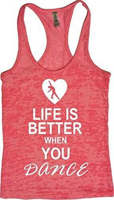 """Women's Workout Fitness Burnout Tank - """"Life Is Better When Dance"""" - FREE SHIPPING"""