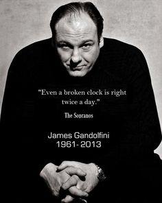 """""""Even a clock is right twice a day"""" - #sopranos #jamesgandolfini #quote"""