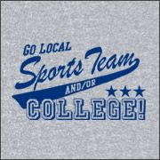 GO LOCAL SPORTS TEAM AND/OR COLLEGE