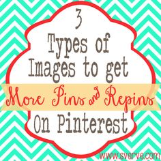 How to Make Images That Get More Pins and Repins on Pinterest
