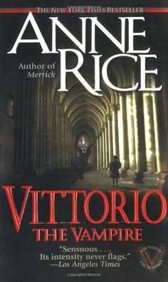 Vittorio the Vampire (New Tales of the Vampires, book by Anne Rice I Love Reading, Love Book, Anne Rice Books, Good Books, Books To Read, The Vampire Chronicles, Film Music Books, Book Authors, Book Lovers