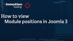 http://www.inmotionhosting.com/support/edu/joomla-3/extension/viewing-module-positions