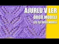 AJURLU V LER ÖRGÜ MODELİ - Şiş İşi İle Örgü Modelleri - YouTube