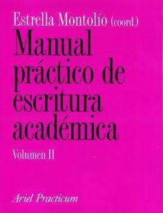 Editado en tres volúmenes y coordinado por Estrella Montolío, aborda aspectos técnicos de la escritura académica.