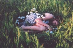 sometimes I just want to curl up in a little ball in the middle of a field.