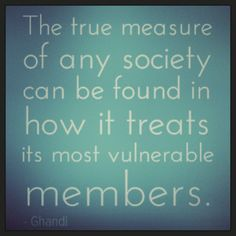 The true measure of any society can be found in how it treats its most vulnerable members. Lyric Quotes, Words Quotes, Wise Words, Sayings, Great Quotes, Love Quotes, Inspirational Quotes, Motivational, Indira Ghandi