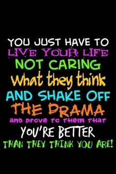 Just live you life how you want to not to be the cooliest, prettiest or most popular.......remember be yourself!!:)