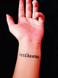 τετέλεοται || Tetelesai Greek: it is finished (John 19:30) /paid in full  Tattoo
