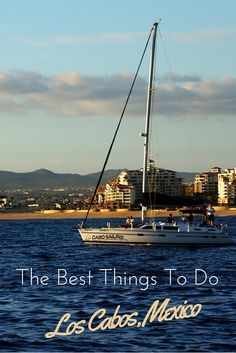 The best things to do in Los Cabos. Where to eat, play, drink and stay in Cabo San Lucas and San Jose del Cabo. Must do activities.