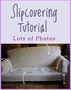 Slipcovering Tips Great tutorial on making a high quality slip cover and bringing a couch up to date! Great tutorial on making a high quality slip cover and bringing a couch up to date! Sewing Hacks, Sewing Tutorials, Sewing Projects, Sewing Tips, Furniture Makeover, Diy Furniture, Couch Makeover, Furniture Design, Furniture Repair