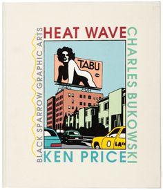 Heat Wave: Charles Bukowski x Ken Price