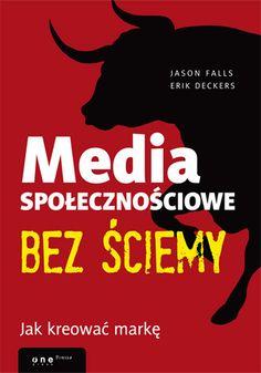 Media społecznościowe bez ściemy. Jak kreować markę - ERIK DECKERS , JASON FALLS Movie Posters, Movies, 2016 Movies, Film Poster, Films, Popcorn Posters, Film Books, Billboard, Film Posters