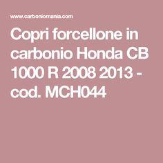 Copri forcellone in carbonio Honda CB 1000 R 2008 2013 - cod. MCH044