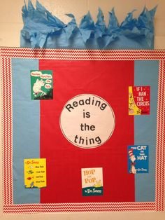 """Dr. Seuss bulletin board """"Reading is the Thing"""""""