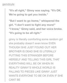 This is why I love Ginny. <<< this is why book Ginny is WAY better than movie Ginny