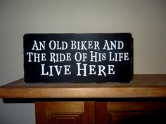 An Old Biker and The Ride of His Life Live Here Sign by erinjt