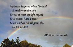 the continuity of life and expression of love in my heart leaps ups a poem by william wordsworth 'my heart leaps up when i behold' (which dorothy wordsworth called 'the rainbow') has only nine lines, but its composition appears to have caused rainbow' express the wish of the speaker (presumably wordsworth himself) that there will be continuity for the remainder of his life by which each day is.