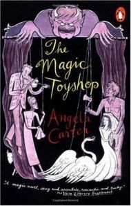 """""""The Magic Toyshop"""" by Angela Carter  I loved this!"""