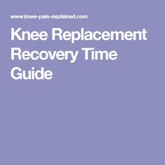 Knee Replacement Recovery Time - Guide to how long it takes to recover from surgery, when you can return to activities & how to get the best from your new knee. Knee Replacement Recovery, Knee Replacement Surgery, Joint Replacement, Knee Replacement Operation, Knee Pain Relief, Natural Pain Relief, Knee Strengthening Exercises, Quad Exercises, Stretches