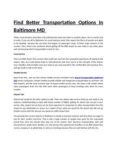 Before choosing any BWI airport transportation company you must check the track record of that firm. For example, the accident rates and other issues associated with transportation.