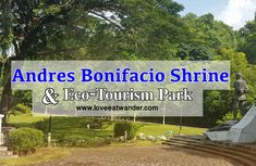 Spread the love Andres Bonifacio Shrine and Eco-Tourism Park is idly sitting at the distant town of Maragondon, Cavite, between the feet of Mt. Travel Guides, Resorts, Wander, Philippines, Revolution, Tourism, Healing, Park, History