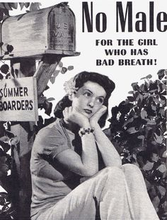 No male for the girl who has bad breath!