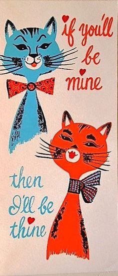 CAT Valentine card ~ If You'll be Mine.then I'll be Thine, My Funny Valentine, Vintage Valentine Cards, Cat Valentine, Vintage Greeting Cards, Vintage Holiday, Valentine Day Cards, Vintage Postcards, Happy Valentines Day, Vintage Cat