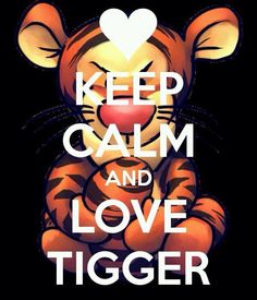 KEEP CALM AND LOVE TIGGER. Another original poster design created with the Keep Calm-o-matic. Buy this design or create your own original Keep Calm design now. Tigger And Pooh, Winnie The Pooh Friends, Pooh Bear, Eeyore, Keep Calm Disney, Disney Love, Keep Calm Posters, Keep Calm Quotes, Keep Calm And Love