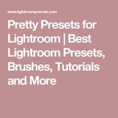 Pretty Presets for Lightroom   Best Lightroom Presets, Brushes, Tutorials and More