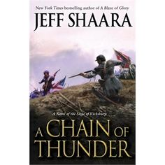 A Chain Of Thunder: A Novel Of The Siege Of Vicksburg By Jeff Shaara May 2013