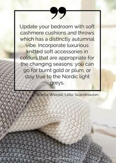 Update your bedroom with soft cashmere cushions and throws which has a distinctly autumnal vibe. Incorporate luxurious knitted soft accessories in colours that are appropriate for the changing seasons: you can go for burnt gold or plum, or stay true to the Nordic light greys. Read more tips for transitioning your home from summer to autumn here: https://nyde.co.uk/blog/transition-home-summer-autumn/
