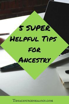 Helpful tips for doing research in Ancestry #research #familyhistory #tips #genealogy