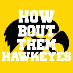Hey, I found this really awesome Etsy listing at http://www.etsy.com/listing/113178068/how-bout-them-hawkeyes-university-of
