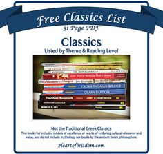FREE Classics List  The Heart of Wisdom teaching approach recommends immersing your children in living books or classical literature. We believe you should read the greatest classic—the Bible—the only real, literal, living book, daily, and attempt to read several classics throughout the year.  What is a Classic?    What is a classic book? The answer depends on who you ask. A classic to a Christian can be quite different from the world's definition.