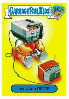 Plugged Pete - Garbage Pail Kids