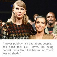 In a recent interview with Wonderland Magazine, Kim Kardashian claimed to be a fan of Taylor