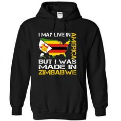 I May Live in America But I Was Made in Zimbabwe - #hoodie womens #sweatshirt makeover. ACT QUICKLY => https://www.sunfrog.com/States/I-May-Live-in-America-But-I-Was-Made-in-Zimbabwe-hcjkqyqjzx-Black-Hoodie.html?68278