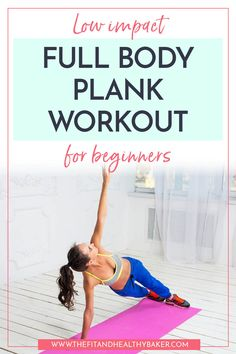 Getting back into the swing of working out? Need a great in-home routine that will strengthen without hurting your joints? Click through for this Low Impact Full Body Plank Workout for Beginners. #thefitandhealthybaker #healthyliving #healthandfitness #planks #plankworkout #lowimpactworkout #workoutforweightloss #weightloss