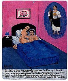 """""""San Juditas Tadeo grazie per  avermi liberato da una  situazione difficile, che mi potevo  nascondere in tempo per non farmi trovare dal mio compare con sua moglie a letto. Offro questo ex-voto perché non ha mai saputo che gli abbiamo messo le corna, giurando che io non lo faccio becco. Perdonami ma il corpo è diavolo. GR Tacubaya, Città del Messico, 28 maggio 1989 """""""