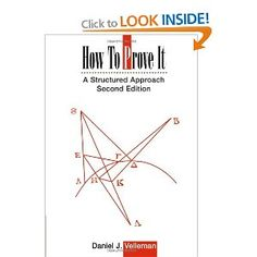 How to Prove It: A Structured Approach: Amazon.co.uk: Daniel J. Velleman: Books