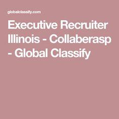 Executive Recruiter Illinois - Collaberasp - Global Classify Executive Recruiters, Executive Search, Illinois