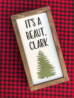 It's A Beaut Clark Christmas Vacation Christmas Sign Farmhouse Christmas Decor, Rustic Christmas, Winter Christmas, Christmas Home, Primitive Christmas, Christmas 2019, Etsy Christmas, Father Christmas, Funny Christmas