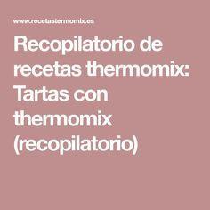 Recopilatorio de recetas thermomix: Tartas con thermomix (recopilatorio) Fondant, Sweet And Saltines, Deserts, Healthy Recipes, Journals, Libros, Cook, Kitchens, Gum Paste
