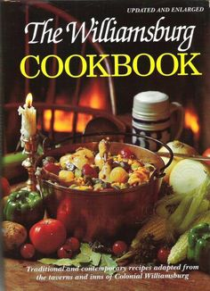 The Williamsburg Cookbook.  From old Williamsburg come so many wonderful recipes.  Many are served int the restaurants of Williamsburg, VA.